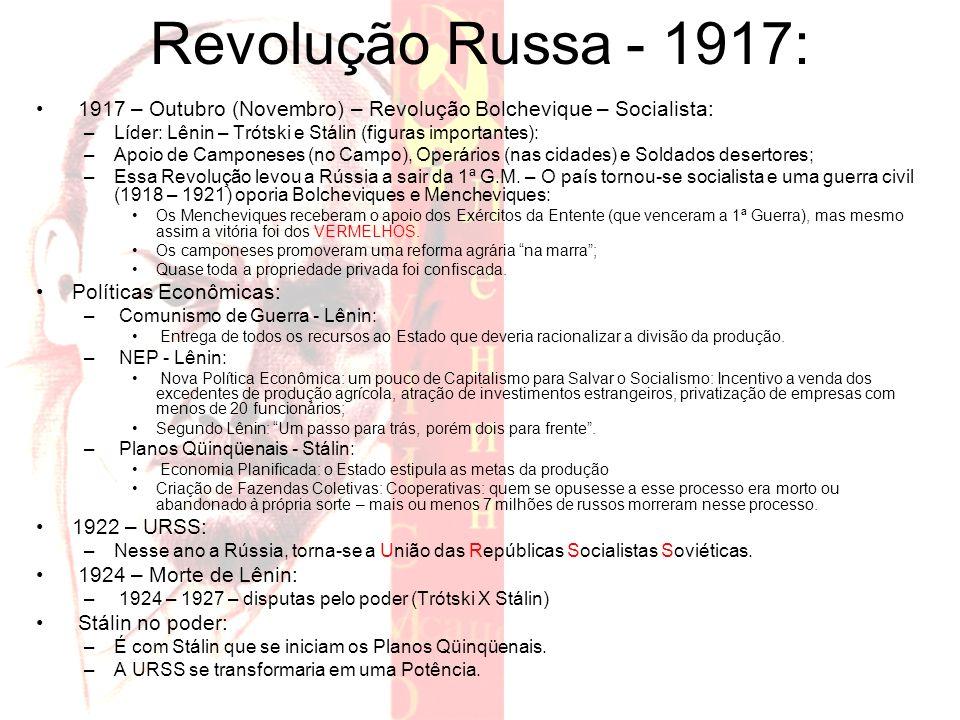 Revolução Russa - 1917: 1917 – Outubro (Novembro) – Revolução Bolchevique – Socialista: –Líder: Lênin – Trótski e Stálin (figuras importantes): –Apoio