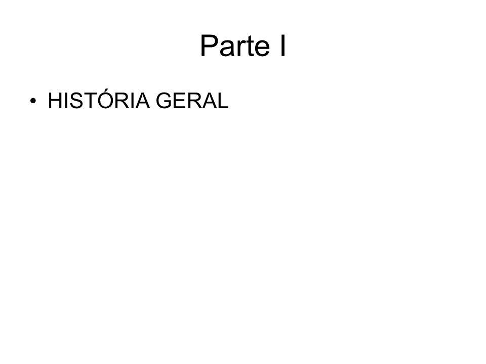 Parte I HISTÓRIA GERAL