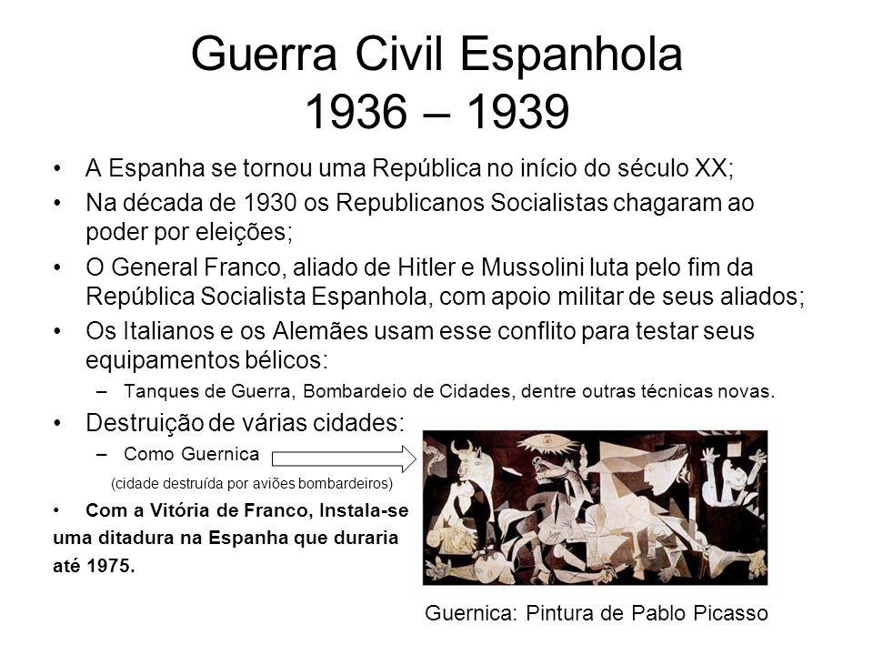 Guerra Civil Espanhola 1936 – 1939 A Espanha se tornou uma República no início do século XX; Na década de 1930 os Republicanos Socialistas chagaram ao