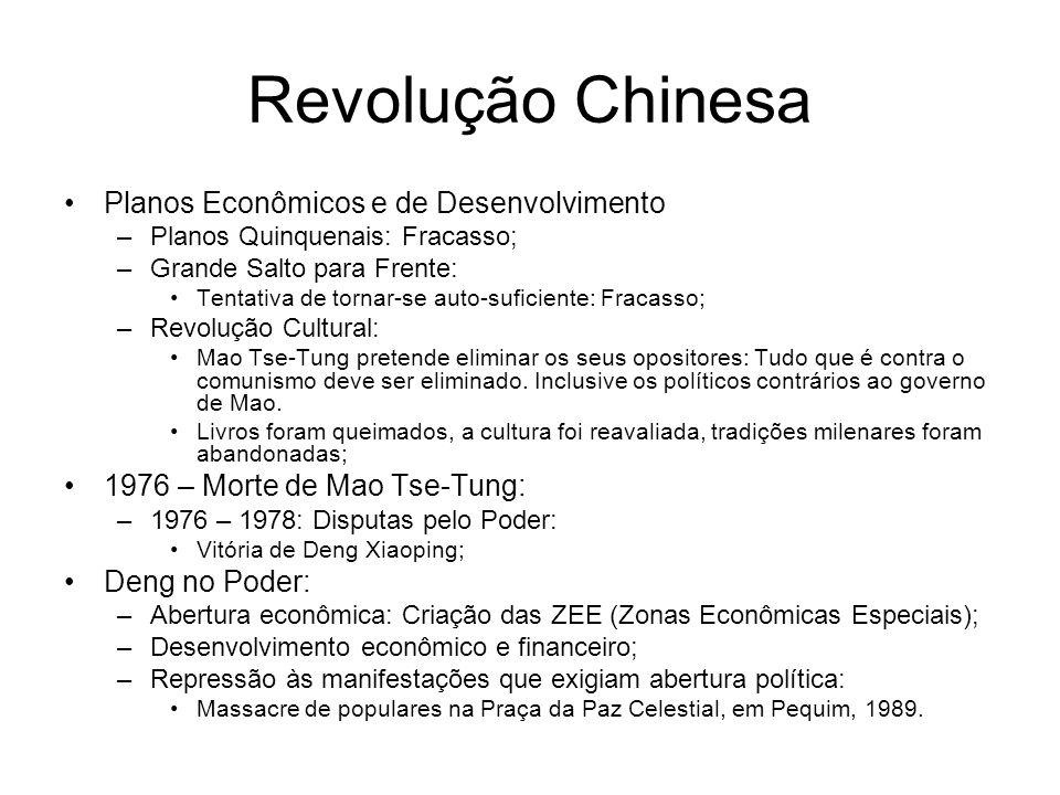 Revolução Chinesa Planos Econômicos e de Desenvolvimento –Planos Quinquenais: Fracasso; –Grande Salto para Frente: Tentativa de tornar-se auto-suficie