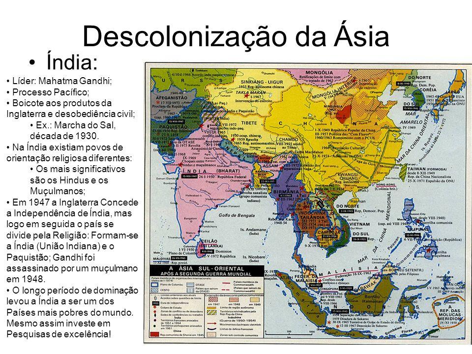 Descolonização da Ásia Índia: Líder: Mahatma Gandhi; Processo Pacífico; Boicote aos produtos da Inglaterra e desobediência civil; Ex.: Marcha do Sal,