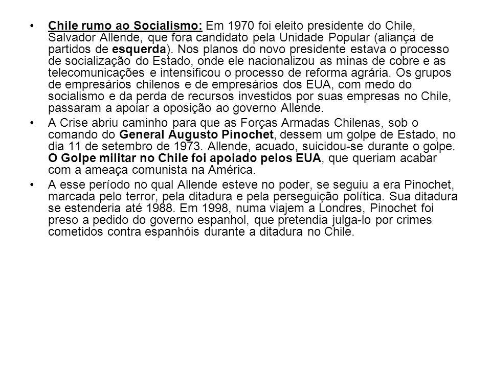 Chile rumo ao Socialismo: Em 1970 foi eleito presidente do Chile, Salvador Allende, que fora candidato pela Unidade Popular (aliança de partidos de es