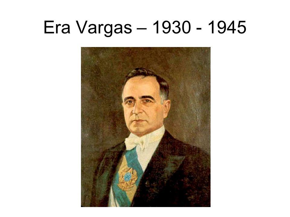 Era Vargas – 1930 - 1945