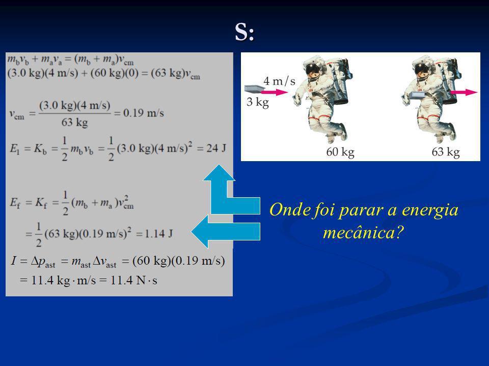 S: Onde foi parar a energia mecânica?