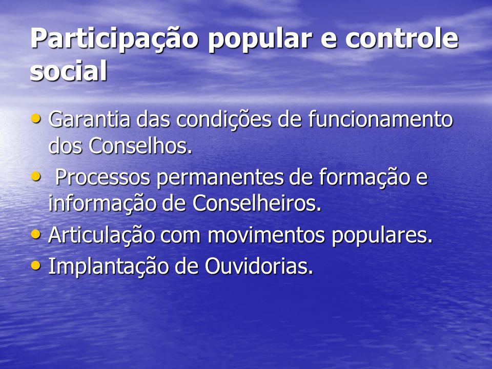 Participação popular e controle social Garantia das condições de funcionamento dos Conselhos. Garantia das condições de funcionamento dos Conselhos. P
