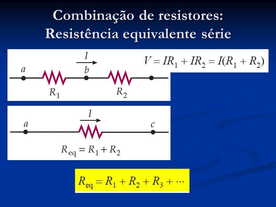 Combinação de resistores: Resistência equivalente série