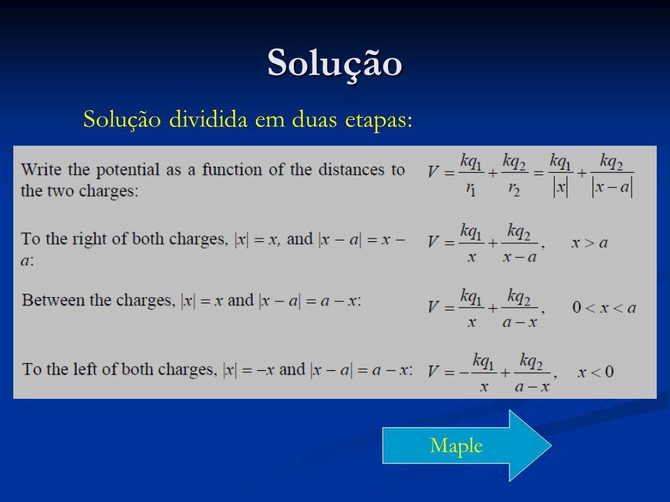 Solução Solução dividida em duas etapas: Maple