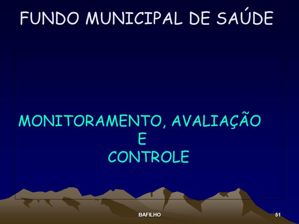 BAFILHO 51 FUNDO MUNICIPAL DE SAÚDE MONITORAMENTO, AVALIAÇÃO E CONTROLE