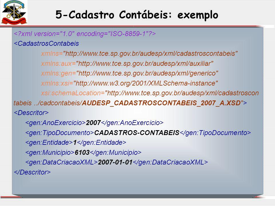 5-Cadastro Contábeis: exemplo <CadastrosContabeis xmlns=