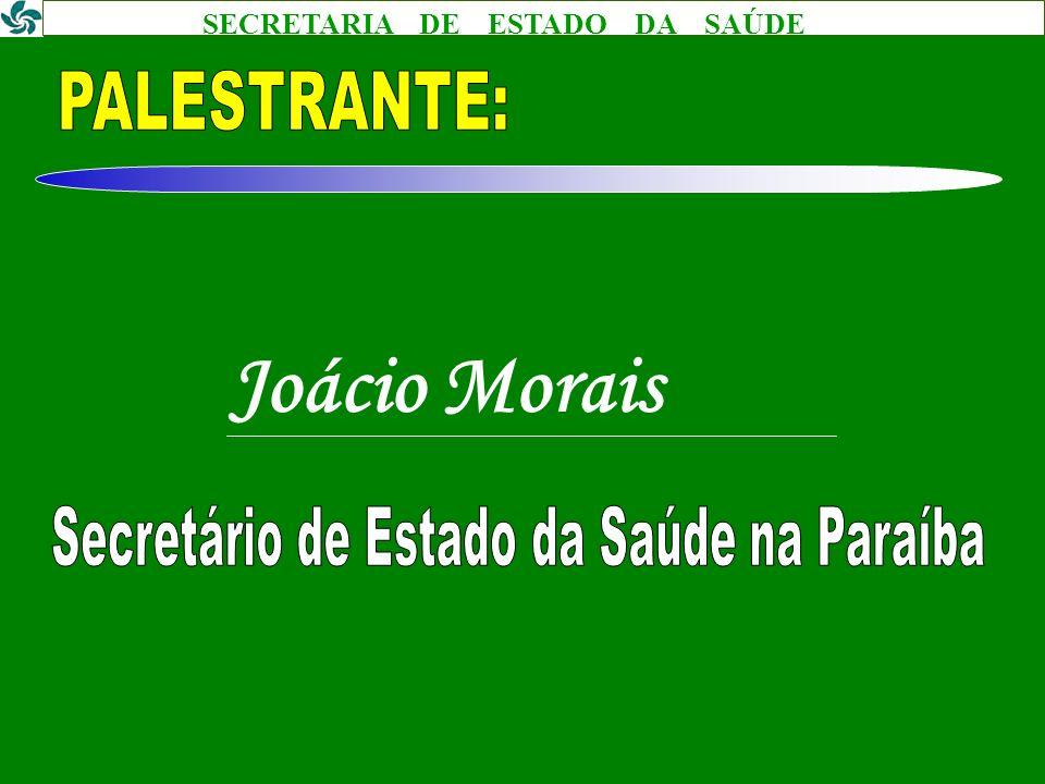 SECRETARIA DE ESTADO DA SAÚDE Joácio Morais