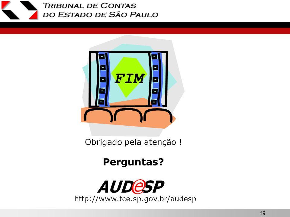 49 Obrigado pela atenção ! Perguntas? FIM http://www.tce.sp.gov.br/audesp