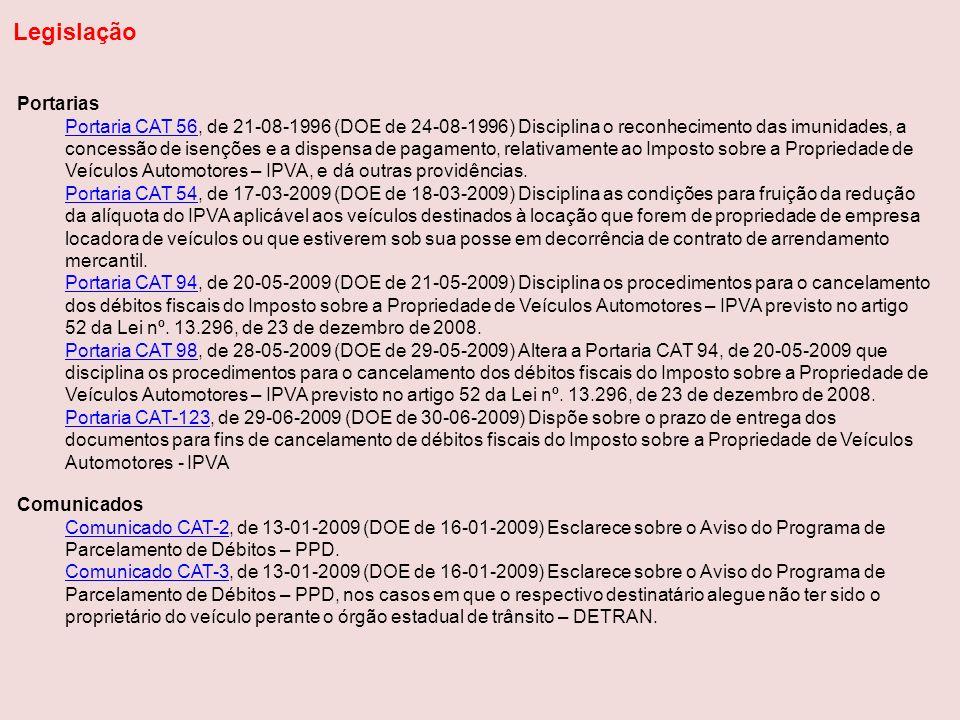 Portarias Portaria CAT 56Portaria CAT 56, de 21-08-1996 (DOE de 24-08-1996) Disciplina o reconhecimento das imunidades, a concessão de isenções e a di