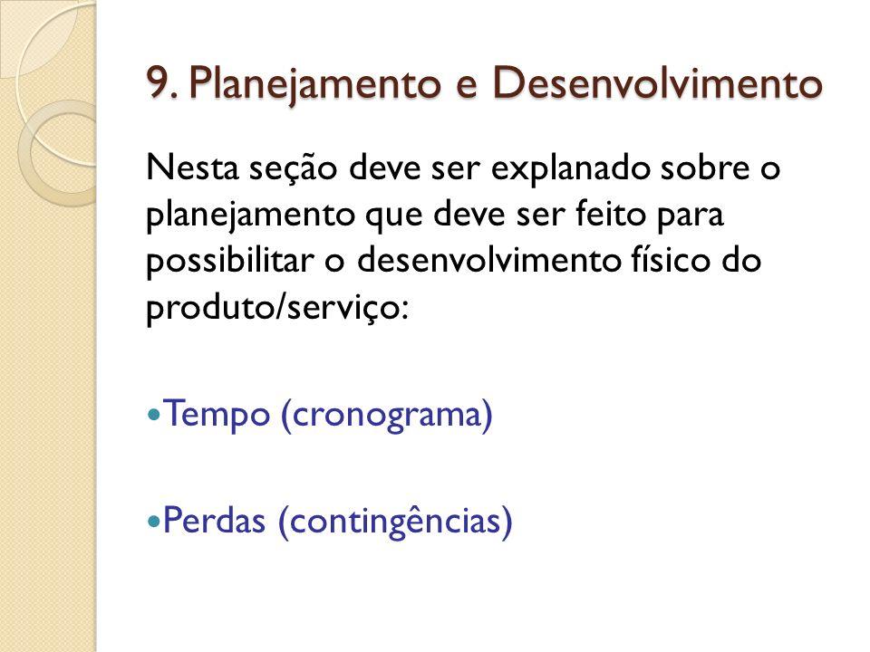 9. Planejamento e Desenvolvimento Nesta seção deve ser explanado sobre o planejamento que deve ser feito para possibilitar o desenvolvimento físico do