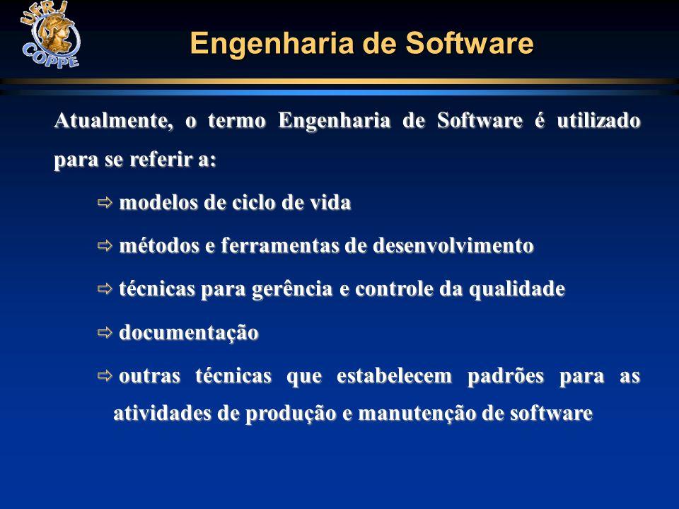Engenharia de Software Atualmente, o termo Engenharia de Software é utilizado para se referir a: modelos de ciclo de vida modelos de ciclo de vida mét