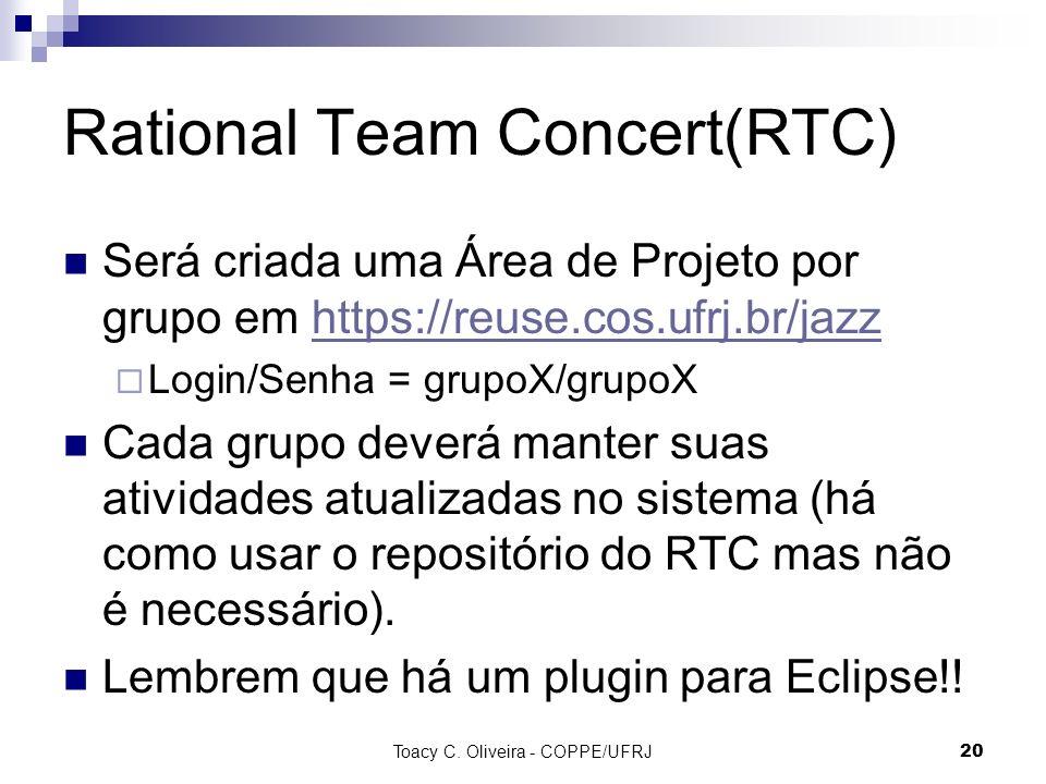 Rational Team Concert(RTC) Será criada uma Área de Projeto por grupo em https://reuse.cos.ufrj.br/jazzhttps://reuse.cos.ufrj.br/jazz Login/Senha = gru