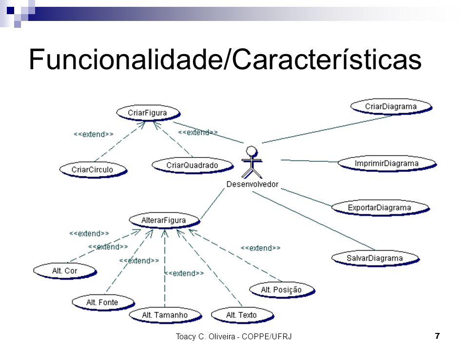 Toacy C. Oliveira - COPPE/UFRJ 7 Funcionalidade/Características