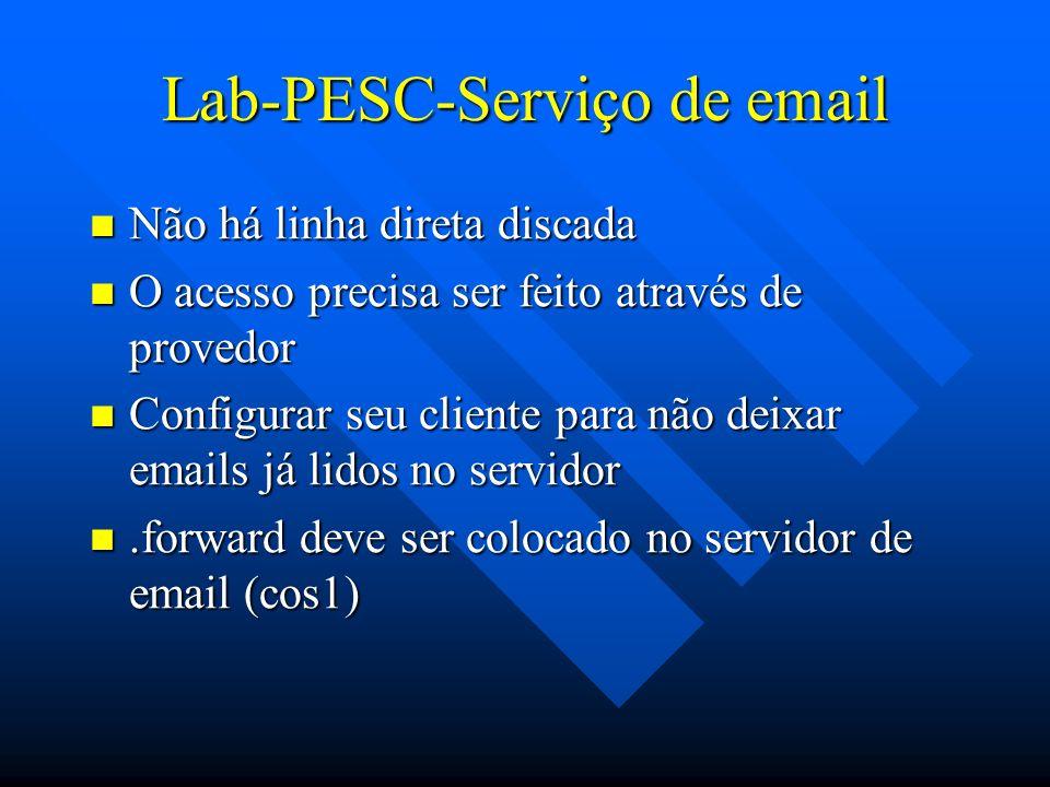 Lab-PESC-Serviço de email Não há linha direta discada Não há linha direta discada O acesso precisa ser feito através de provedor O acesso precisa ser