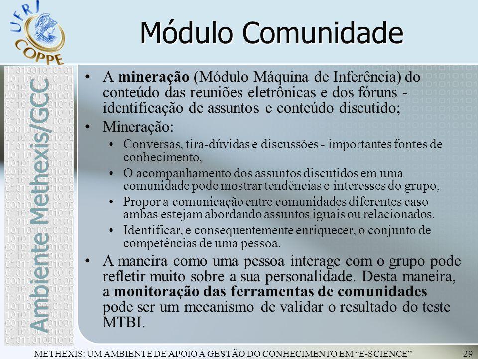 METHEXIS: UM AMBIENTE DE APOIO À GESTÃO DO CONHECIMENTO EM E-SCIENCE29 A mineração (Módulo Máquina de Inferência) do conteúdo das reuniões eletrônicas