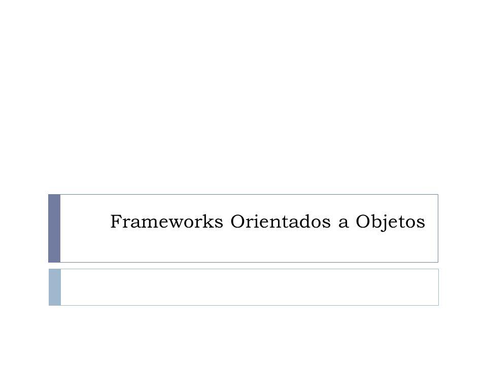 Frameworks Orientados a Objetos
