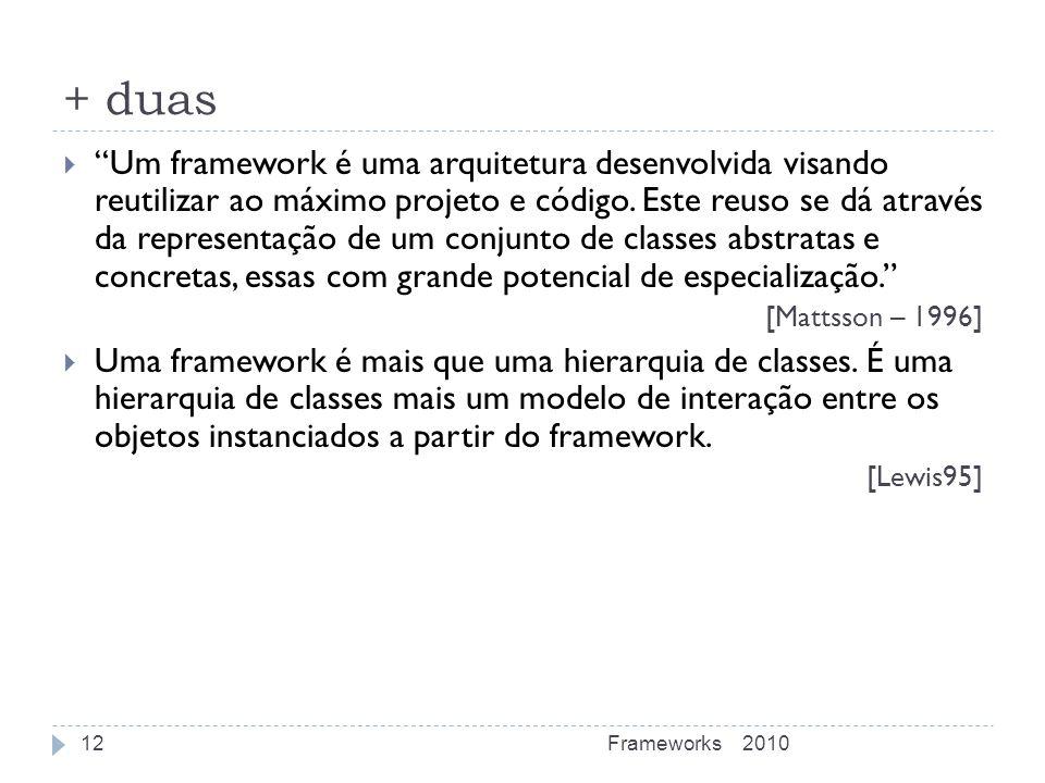 + duas Um framework é uma arquitetura desenvolvida visando reutilizar ao máximo projeto e código. Este reuso se dá através da representação de um conj