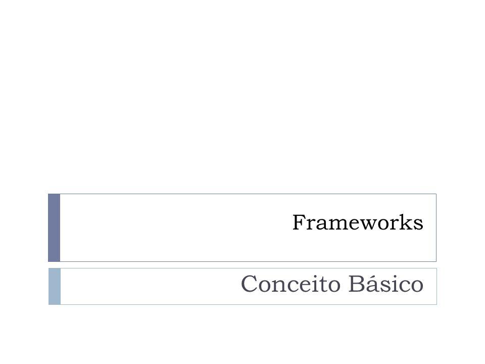 Frameworks Conceito Básico