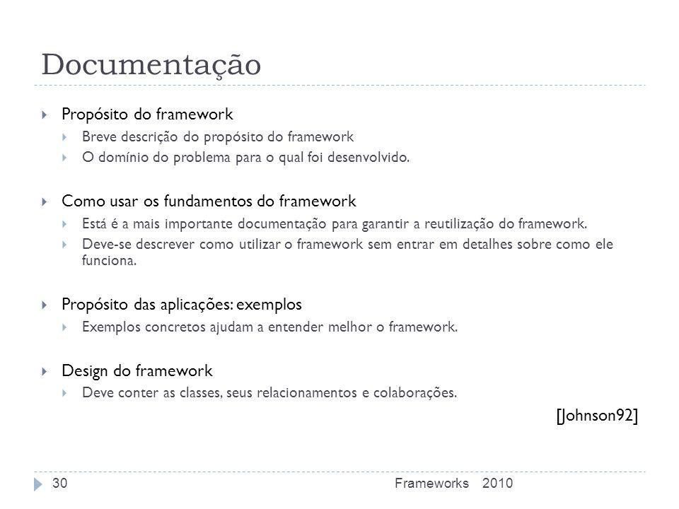 Documentação Propósito do framework Breve descrição do propósito do framework O domínio do problema para o qual foi desenvolvido. Como usar os fundame