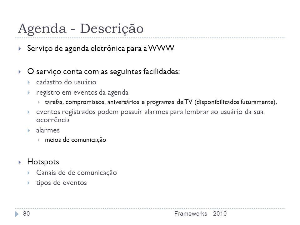 Agenda - Descrição Serviço de agenda eletrônica para a WWW O serviço conta com as seguintes facilidades: cadastro do usuário registro em eventos da ag