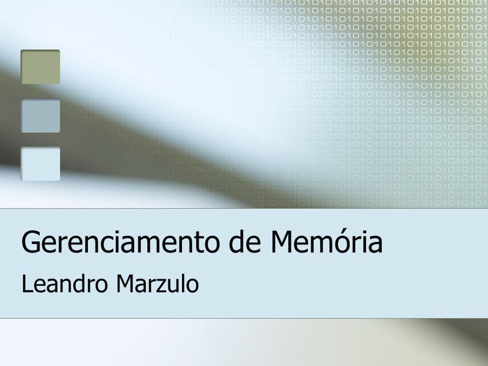 Gerenciamento de Memória Leandro Marzulo