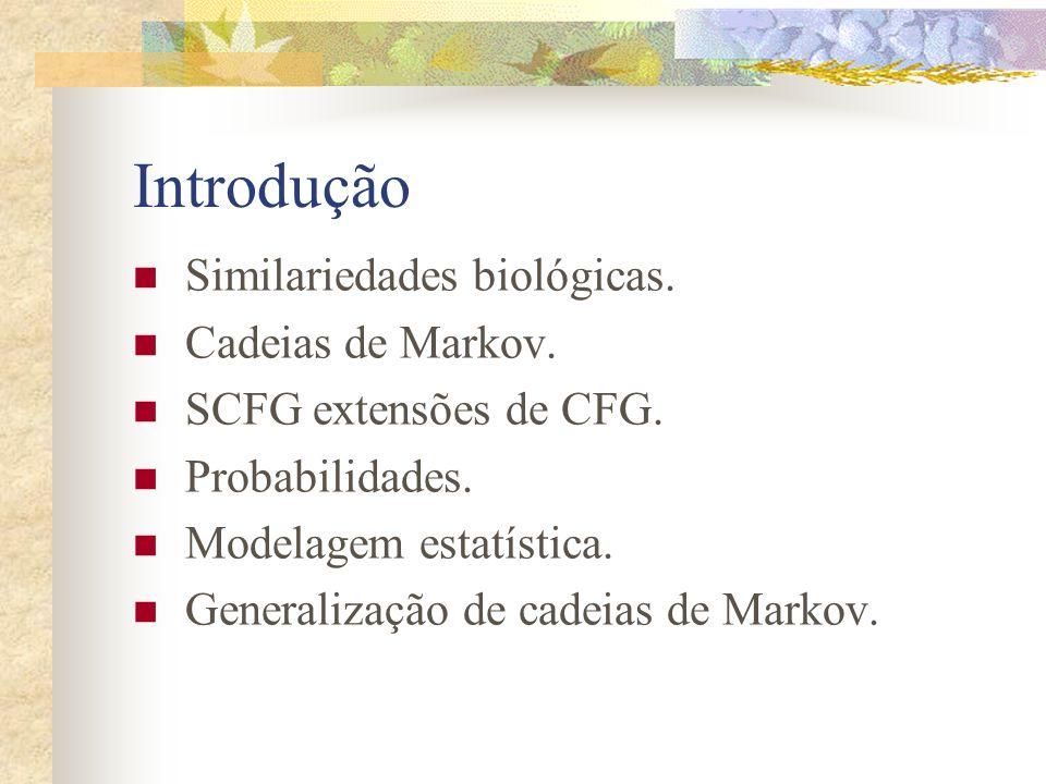 Introdução Similariedades biológicas. Cadeias de Markov.