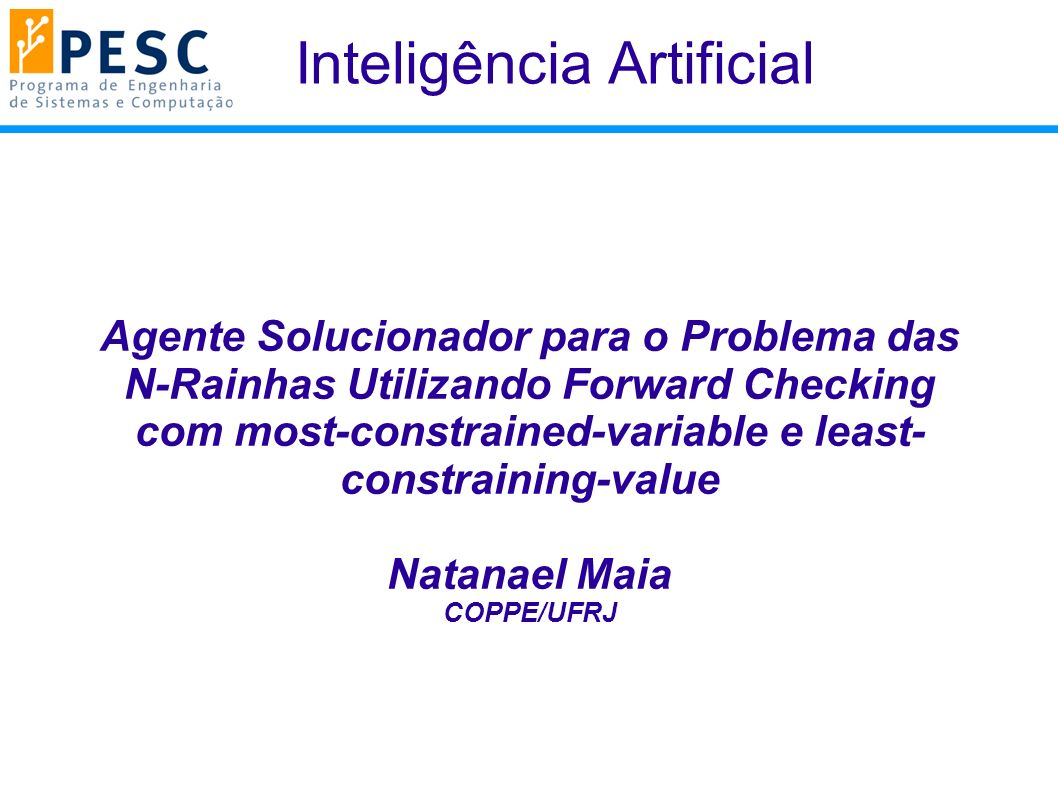 Inteligência Artificial Agente Solucionador para o Problema das N-Rainhas Utilizando Forward Checking com most-constrained-variable e least- constrain