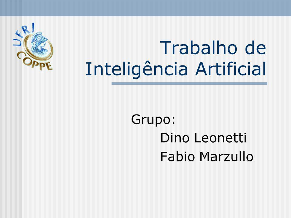 Trabalho de Inteligência Artificial Grupo: Dino Leonetti Fabio Marzullo