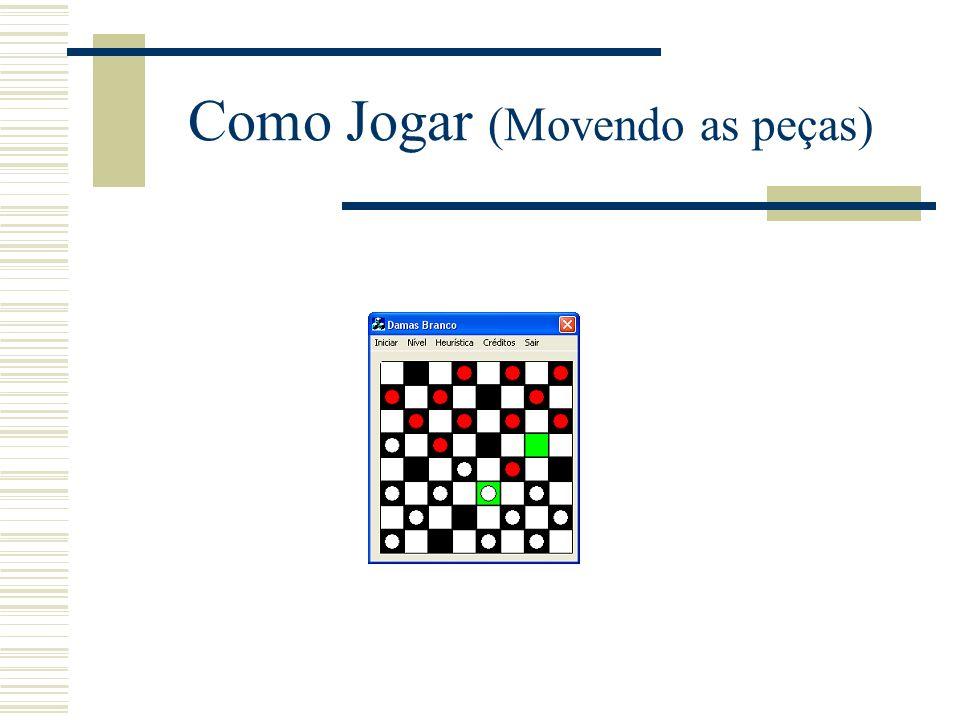 Heurística Posicional (cont.) Além disso, os peões valem 5, se estiverem prestes a virar dama valem 7 e se forem damas valem 10.