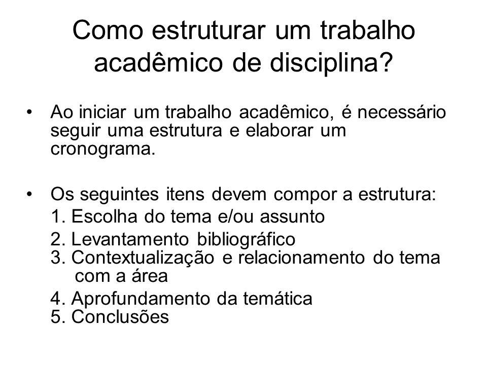 Como estruturar um trabalho acadêmico de disciplina? Ao iniciar um trabalho acadêmico, é necessário seguir uma estrutura e elaborar um cronograma. Os