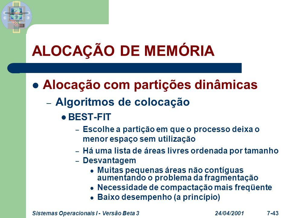 24/04/2001Sistemas Operacionais I - Versão Beta 37-43 ALOCAÇÃO DE MEMÓRIA Alocação com partições dinâmicas – Algoritmos de colocação BEST-FIT – Escolh