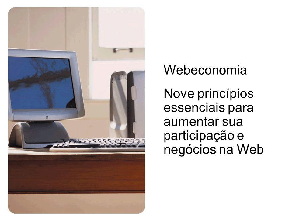Webeconomia Nove princípios essenciais para aumentar sua participação e negócios na Web
