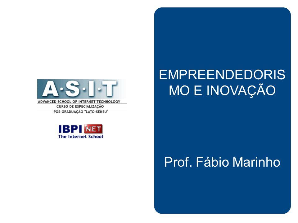 EMPREENDEDORIS MO E INOVAÇÃO Prof. Fábio Marinho