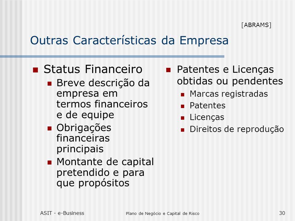 ASIT - e-Business Plano de Negócio e Capital de Risco 30 Outras Características da Empresa Status Financeiro Breve descrição da empresa em termos fina