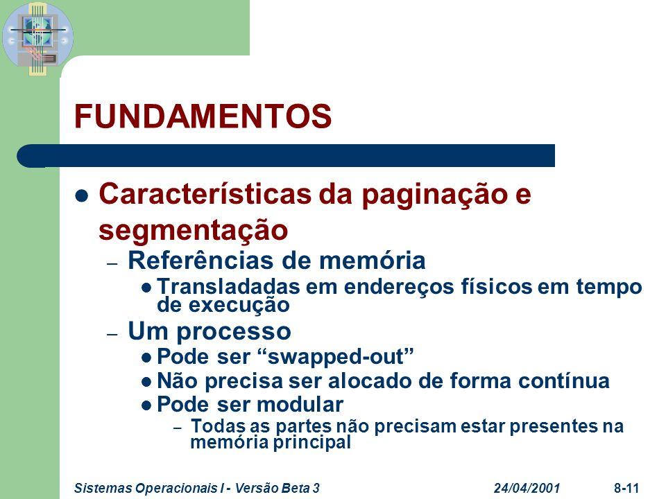 24/04/2001Sistemas Operacionais I - Versão Beta 38-11 FUNDAMENTOS Características da paginação e segmentação – Referências de memória Transladadas em
