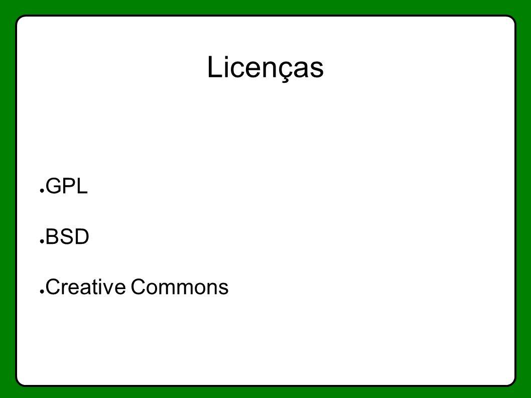 Licenças GPL BSD Creative Commons