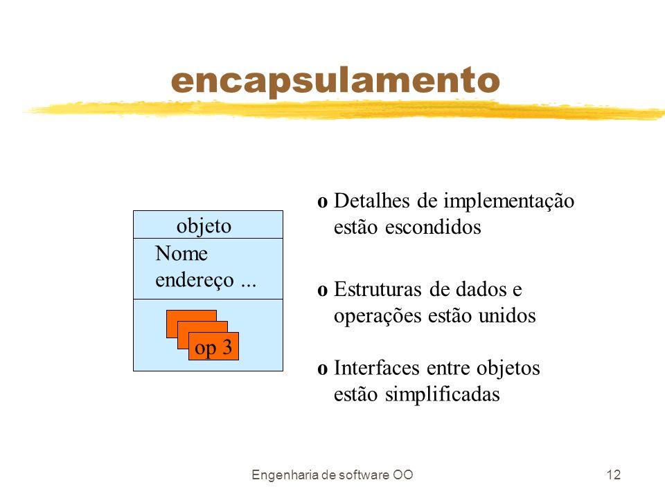 Engenharia de software OO12 encapsulamento op 3 objeto Nome endereço...