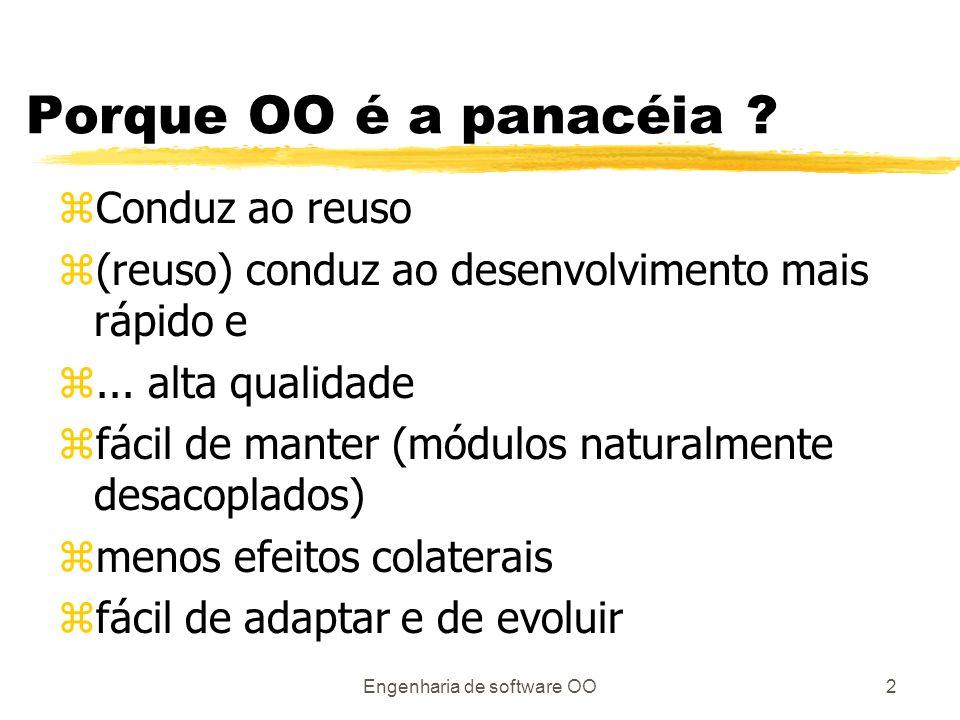Engenharia de software OO2 Porque OO é a panacéia .