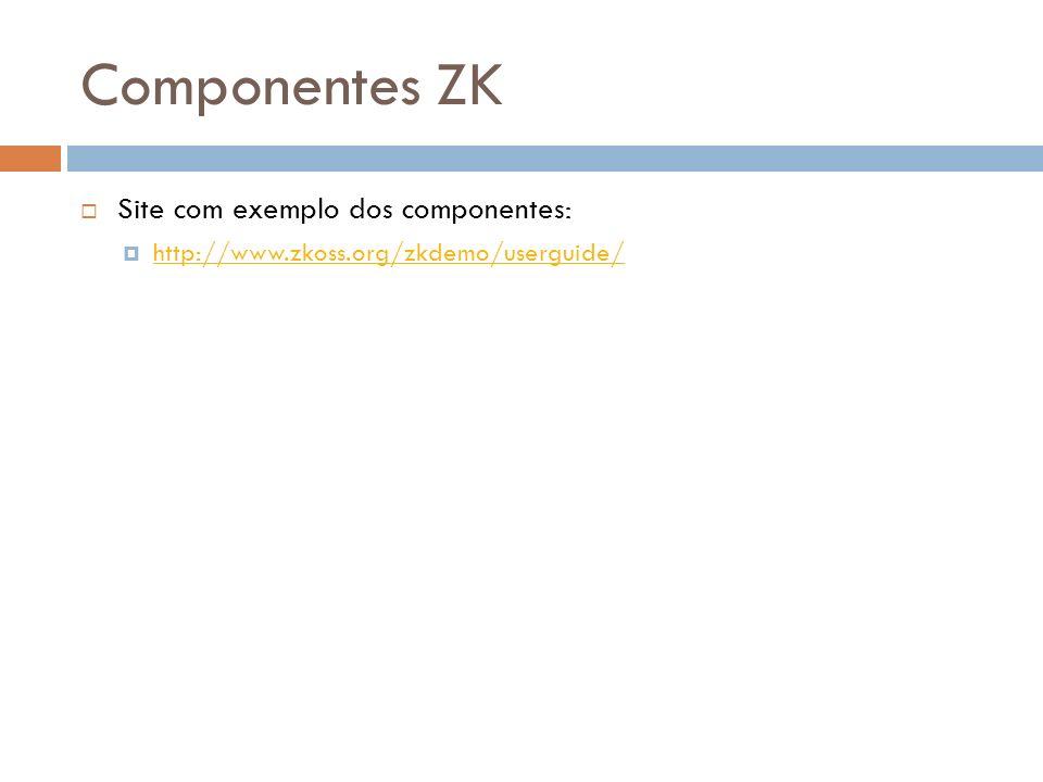 Integração com JPA Uso do arquivo META-INF\persistence.xml no source Configuração do arquivo zk.xml: JpaUtil.PersistenceUnitName comp2web_persistence_unit JPA OpenEntityManagerInView Listener org.zkoss.zkplus.jpa.OpenEntityManagerInViewListener Uso da classe: org.zkoss.zkplus.jpa.JpaUtil