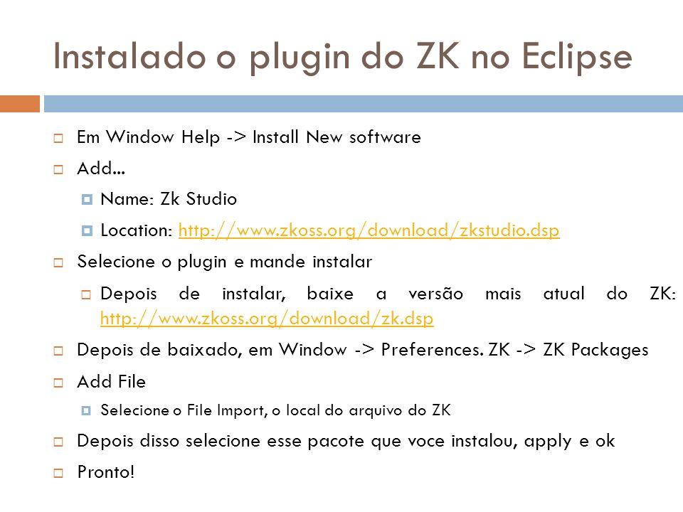 Primeiros passos Criação de um Projeto com ZK Configuração do servidor Iniciando a aplicação Primeiro exemplo… Projeto: Primeiros passos no site de comp2 Criação de uma view com um controlador.