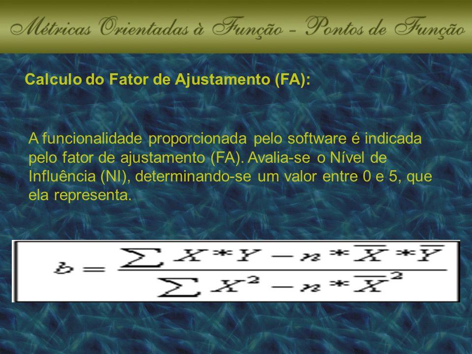 Calculo do Fator de Ajustamento (FA): A funcionalidade proporcionada pelo software é indicada pelo fator de ajustamento (FA).