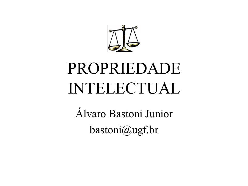 PROPRIEDADE INTELECTUAL Álvaro Bastoni Junior bastoni@ugf.br