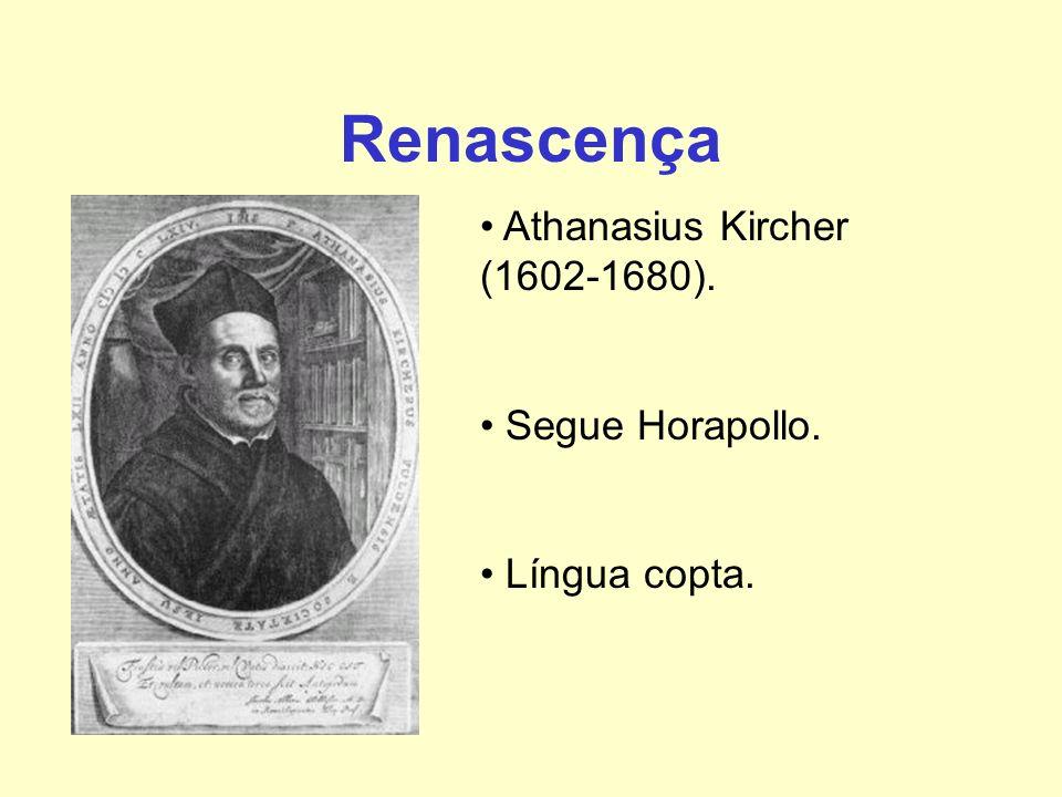 Renascença Athanasius Kircher (1602-1680). Segue Horapollo. Língua copta.