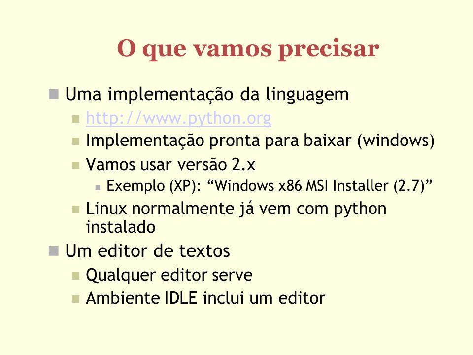Python Interativo Linha de comando Rode o interpretador Digite comandos python Cada comando é executado imediatamente [xpto]~> python Python 2.4.1 (#1, May 16 2005, 15:19:29) [GCC 4.0.0 20050512 (Red Hat 4.0.0-5)] on linux2 Type help , copyright , credits or license for more information.