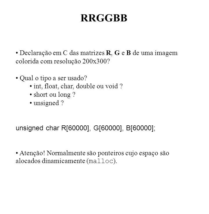 RRGGBB Declaração em C das matrizes R, G e B de uma imagem colorida com resolução 200x300? Qual o tipo a ser usado? int, float, char, double ou void ?
