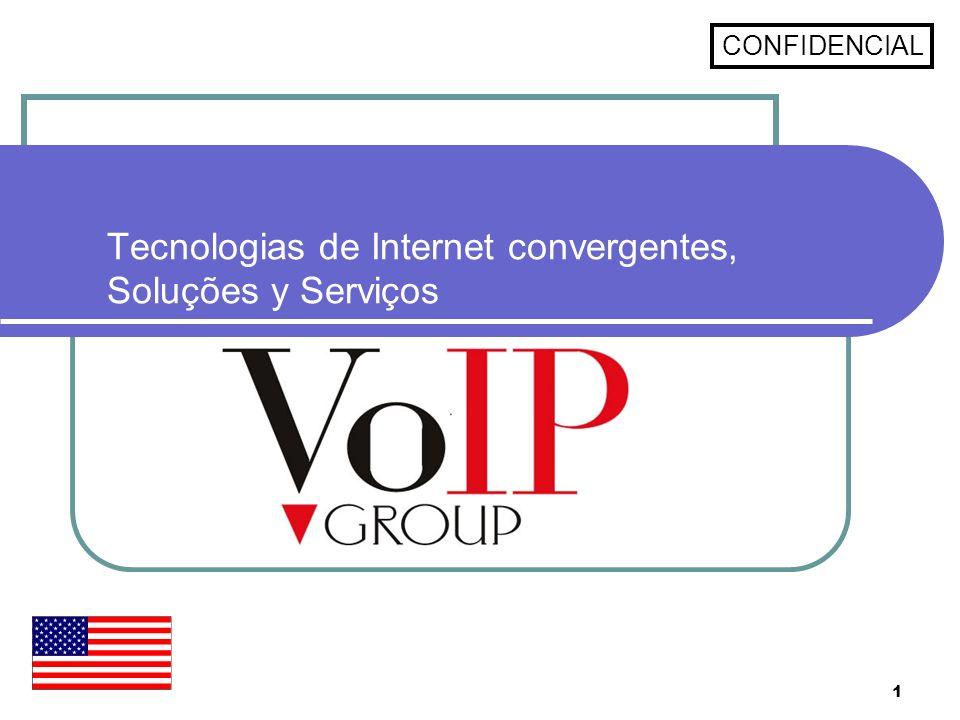 1 Tecnologias de Internet convergentes, Soluções y Serviços CONFIDENCIAL