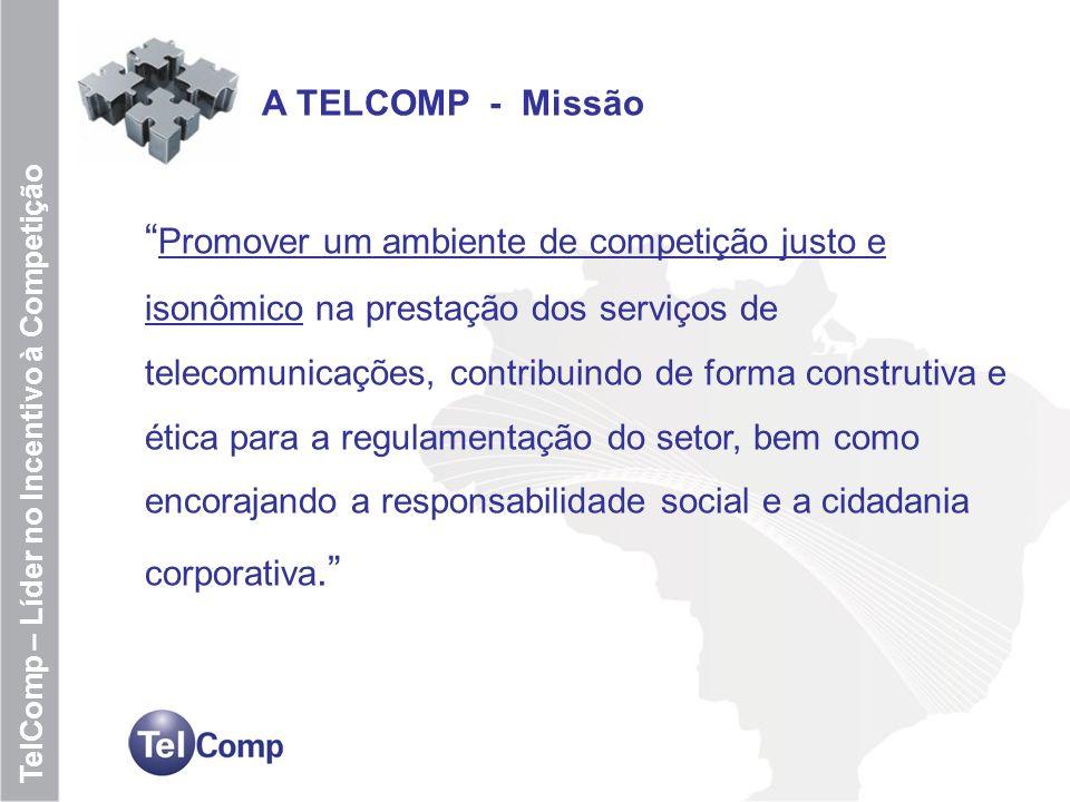 3 TelComp – Líder no Incentivo à Competição A TELCOMP - Missão Promover um ambiente de competição justo e isonômico na prestação dos serviços de telec